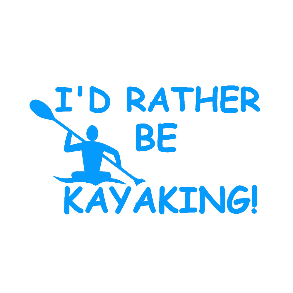 I'd Rather Be Kayaking Single Color Transfer Type Decal