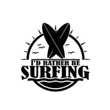 I'd Rather Be Surfing w/Crossed Boards Single Color Transfer Type Decal