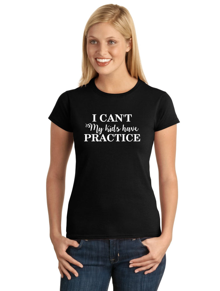 I Can't My Kids Have Practice Graphic Transfer Design Shirt