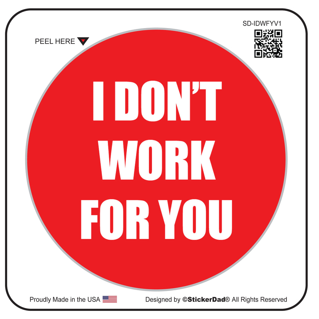 "I DONT WORK FOR YOU Red/White 2"" Round Hard Hat-Helmet Full Color Printed Decal"