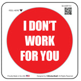 I DONT WORK FOR YOU Red/White 2