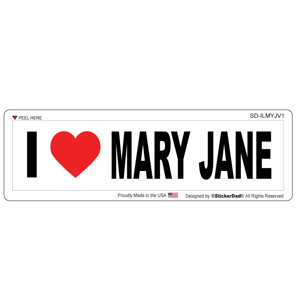 "I Love Mary Jane - 8"" x 2"" Full Color Printed Bumper Sticker"