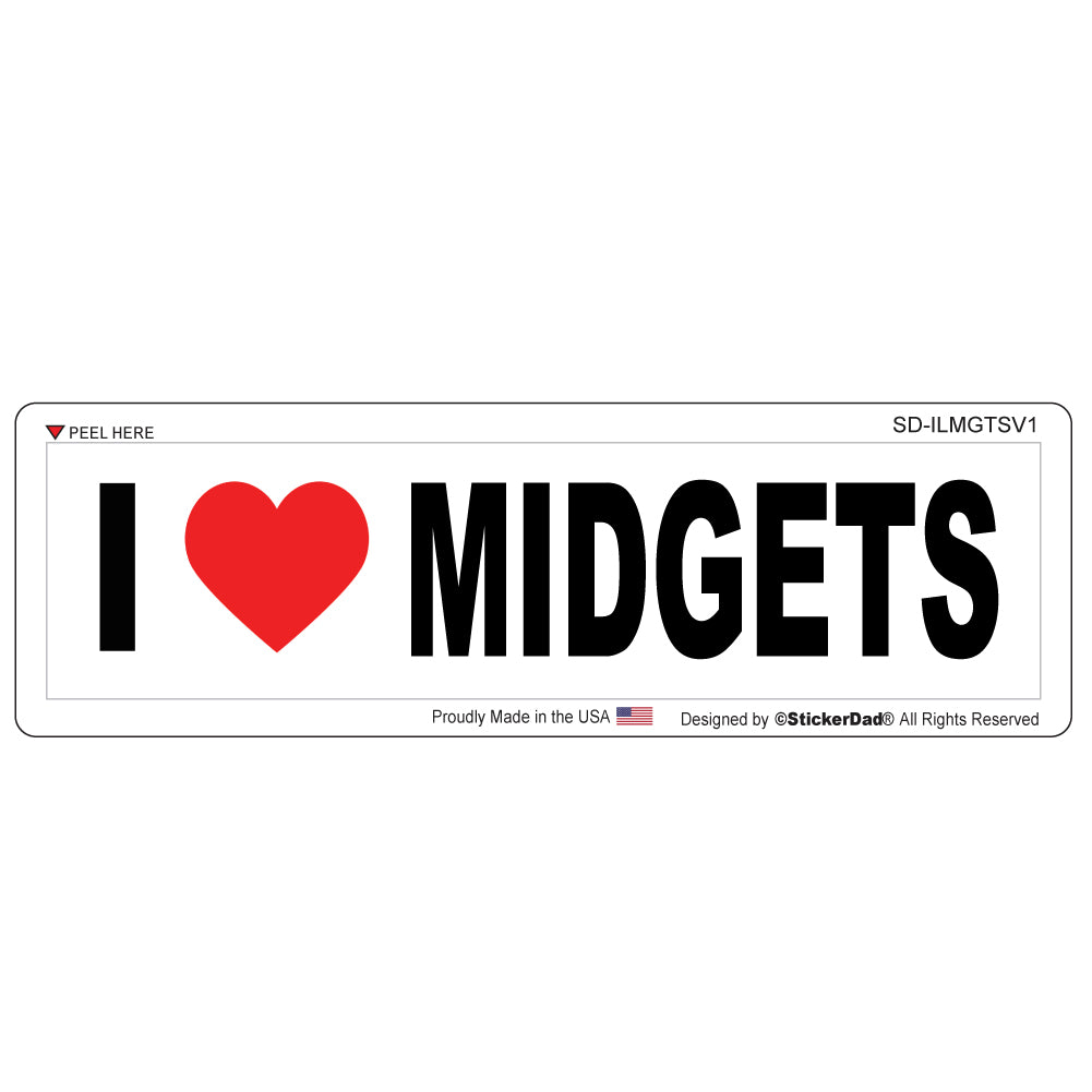 "I Love Midgets - 8"" x 2"" Full Color Printed Bumper Sticker"