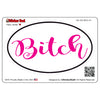 BITCH V1 Oval Full Color Printed Vinyl Decal Window Sticker