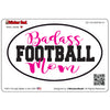 Badass Football Mom V1 Oval Full Color Printed Vinyl Decal Window Sticker