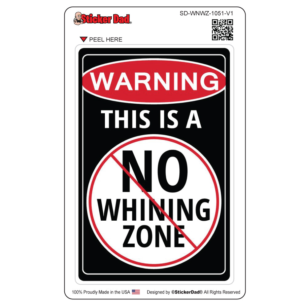 "Warning No Whinning Zone 1051 V1 - 5"" - Full Color Printed Sticker"