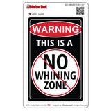 Warning No Whinning Zone 1051 V1 - 5