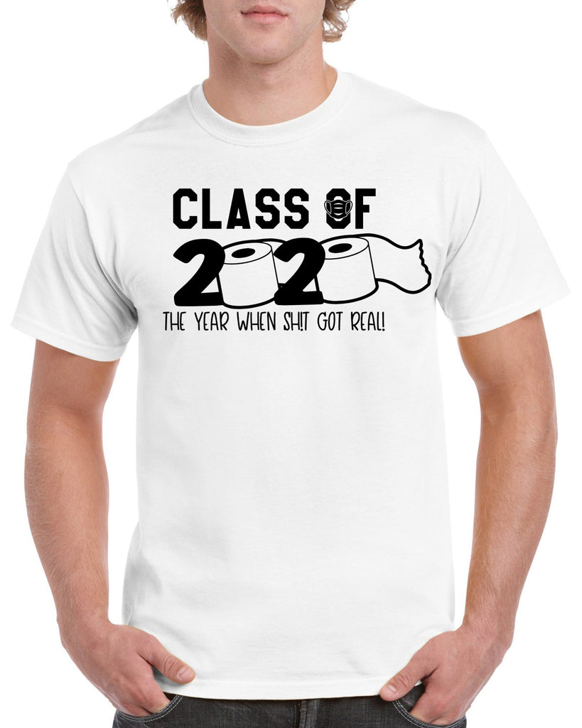 CLASS OF 2020 TP The Year it Got Real Funny Graphic Design Shirt