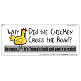 Why Did The Chicken Cross The Road TRUMP - 9