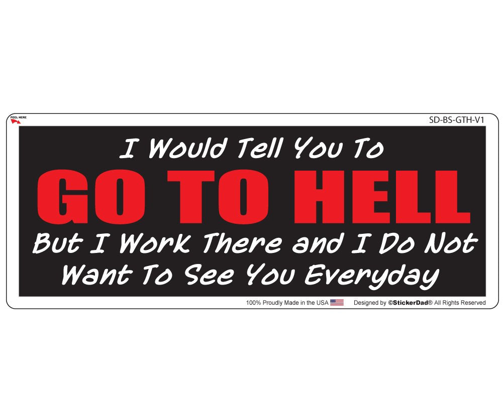 I Would Tell You To Go To Hell V1 Full Color Printed Vinyl Bumper Sticker