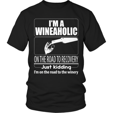 Limited Edition - I'm A Wineaholic On The Road To Recovery Just Kidding I'm on The Way To The Winery