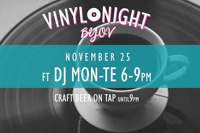 Introducing Vinyl Night November 25th!