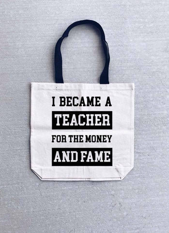 I Became a Teacher for the Money and Fame