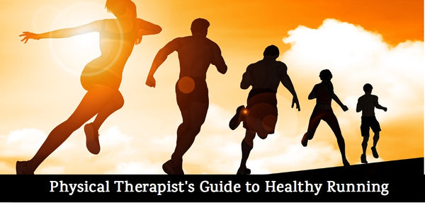 The Physical Therapist's Guide to Healthy Running