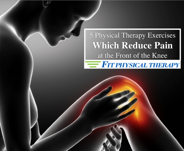 5 Physical Therapy Exercises Which Reduce Pain at the Front of the Knee