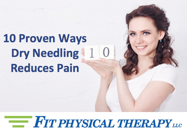 10 Proven Ways Dry Needling Reduces Pain