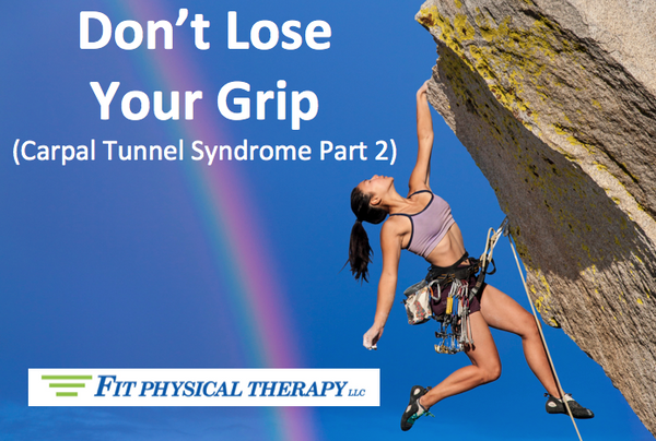 Don't Lose Your Grip On Life (Carpal Tunnel Part 2)