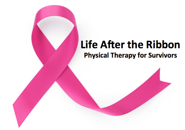 Life After the Ribbon – Physical Therapy for Survivors