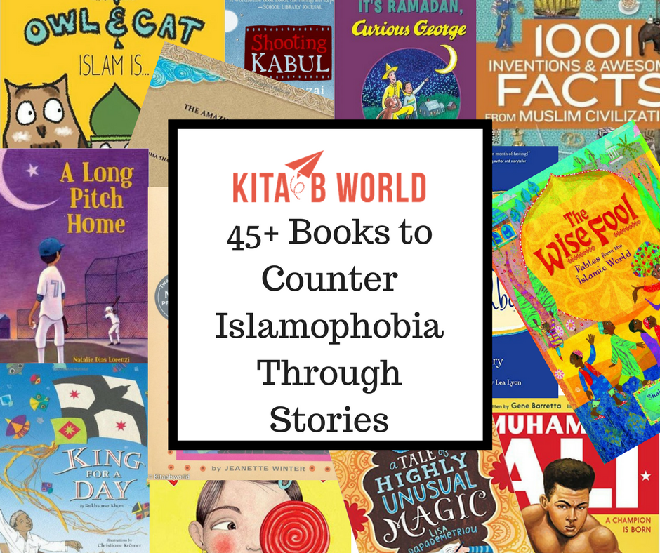 45+ Books to Counter Islamophobia Through Stories