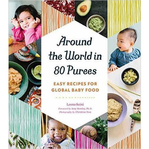 Around the World in 80 Purees: Easy Recipes for Global Baby Food - KitaabWorld