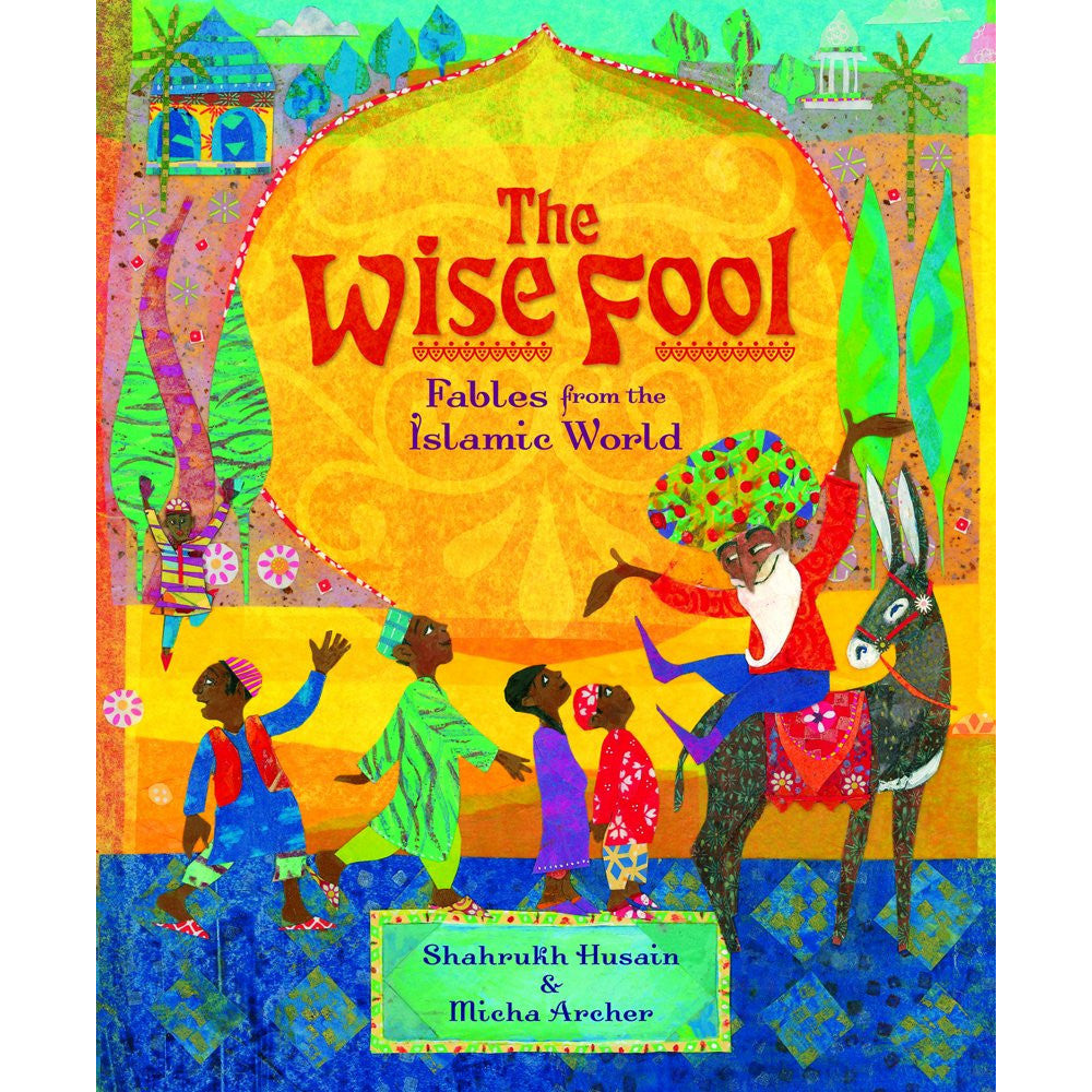 The Wise Fool: Fables from the Islamic World - KitaabWorld