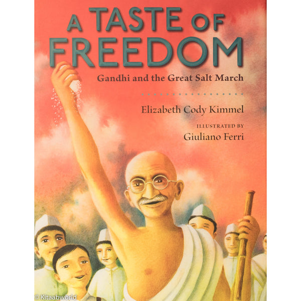 A Taste of Freedom: Gandhi and the Great Salt March - KitaabWorld