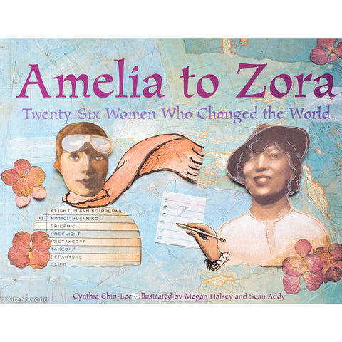 Amelia to Zora: Twenty Six Women Who Changed the World - KitaabWorld