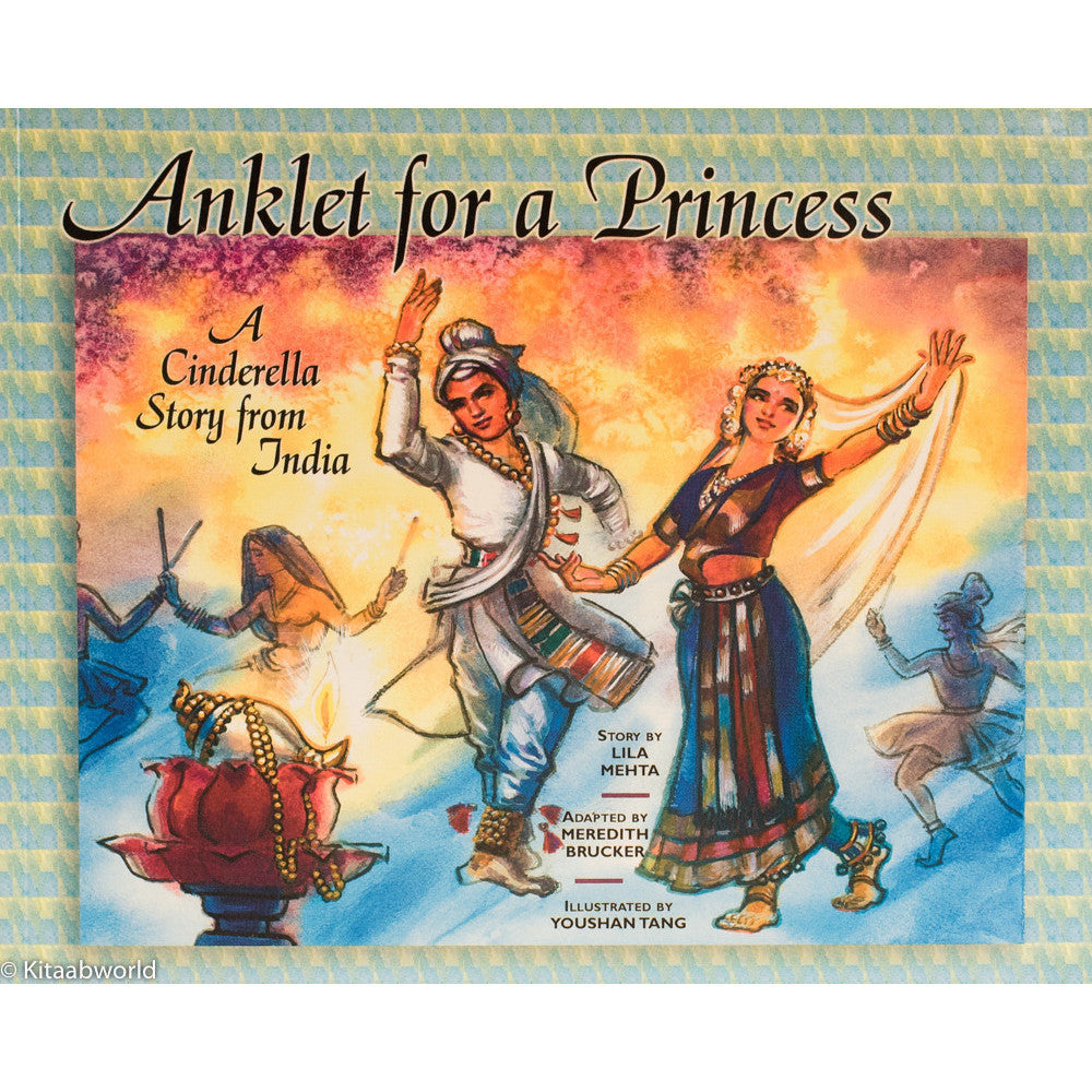 Anklet for a Princess: A Cinderella Story from India - KitaabWorld