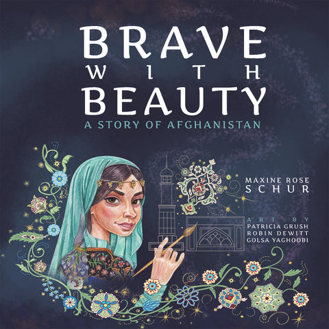 Brave with Beauty: A Story of Afghanistan - KitaabWorld
