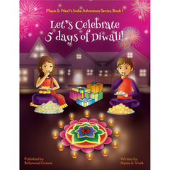 Let's Celebrate 5 Days of Diwali! (Maya & Neel's India Adventure Series, Book 1, Volume 1)