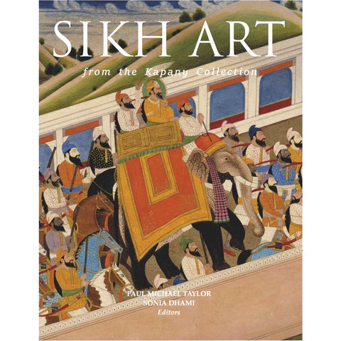 Sikh Art from the Kapany Collection - KitaabWorld