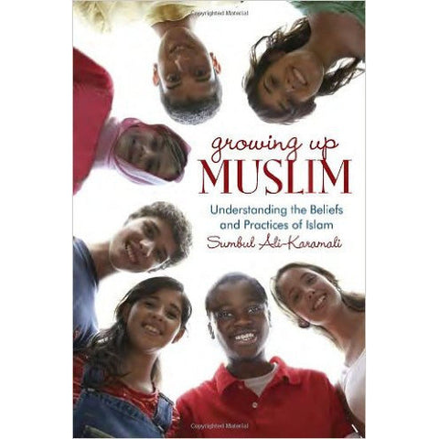 Growing up Muslim : Understanding Muslim Beliefs and Practices - KitaabWorld