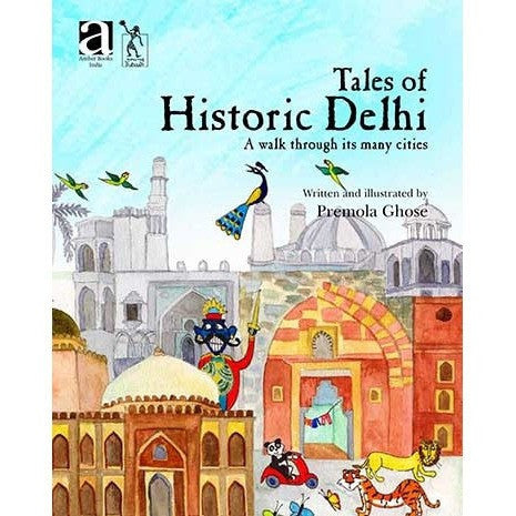 Tales of Historic Delhi: A Walk Through Its Many Cities - KitaabWorld