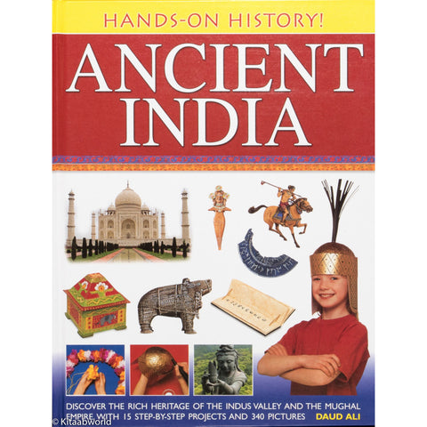 Ancient India: Discover the Rich Heritage of the Indus Valley and the Mughal Empire, with 15 Step-By-Step Projects and 340 Pictures - KitaabWorld
