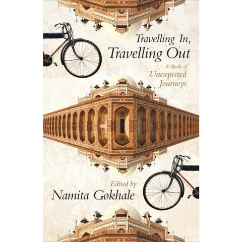 Travelling In, Travelling Out: A Book of Unexpected Journeys - KitaabWorld