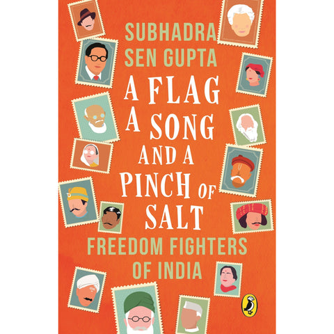 A Flag A Song and A Pinch of Salt: Freedom Fighters of India - KitaabWorld