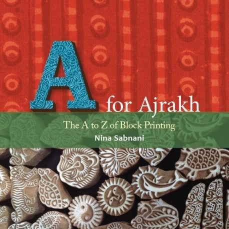 A is for Ajrakh: The A to Z of Block Printing - KitaabWorld