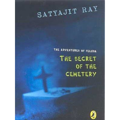 The Adventures of Feluda: The Secret of the Cemetery - KitaabWorld