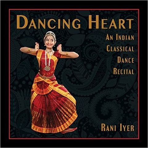 Dancing Heart: An Indian Classical Dance Recital - KitaabWorld