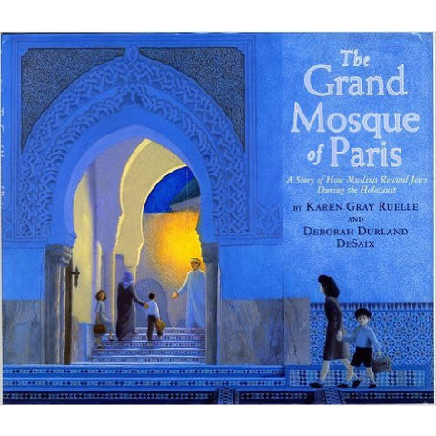 The Grand Mosque of Paris: A Story of How Muslims Rescued Jews During the Holocaust - KitaabWorld
