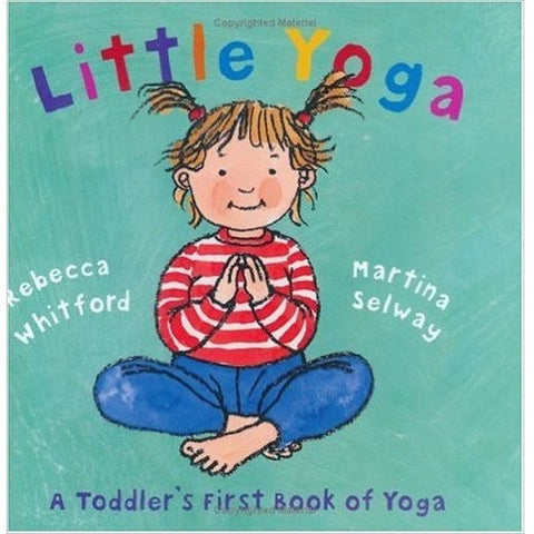 Little Yoga: A Toddler's First Book of Yoga - KitaabWorld