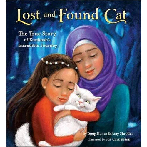 Lost and Found Cat: The True Story of KunKush's Incredible Journey - KitaabWorld