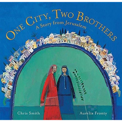 One City, Two Brothers: A Story from Jerusalem