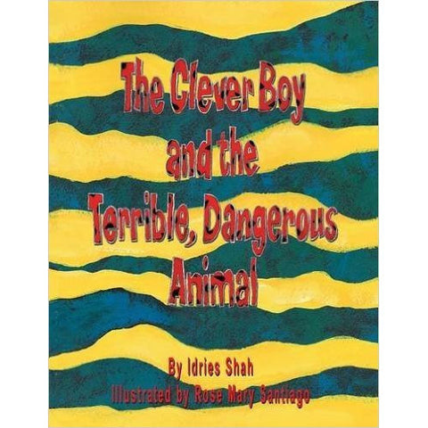 The Clever Boy and the Terrible, Dangerous Animal - KitaabWorld