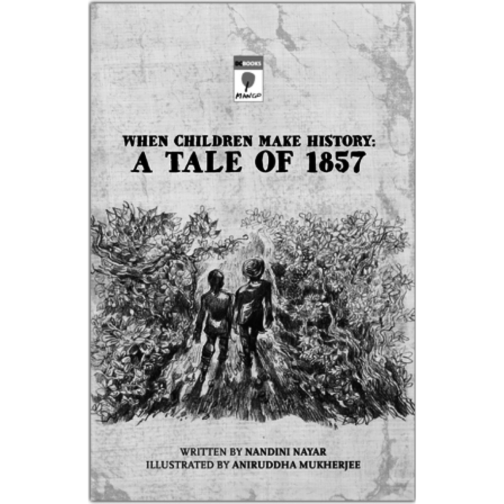 When Children Make History: A Tale of 1857 - KitaabWorld