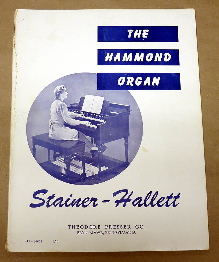 "The Hammond Organ ""A Manual of the True Principles of Organ Playing"""