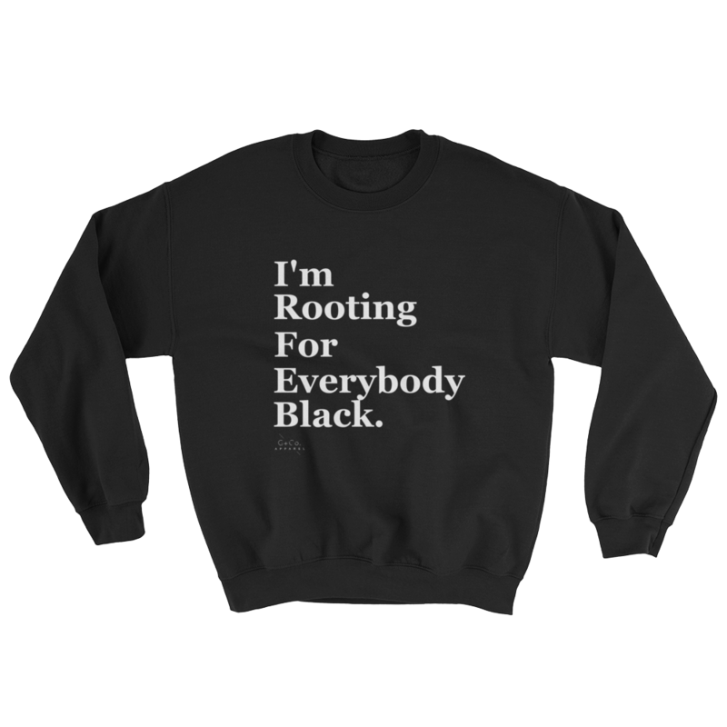 I'm Rooting For Everybody Black Crewneck
