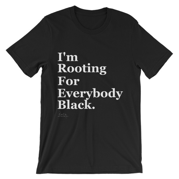 I'm Rooting for Everybody Black Shirt Men's
