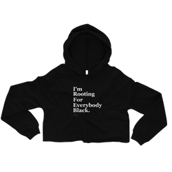 I'm Rooting for Everybody Black Crop Hoodie