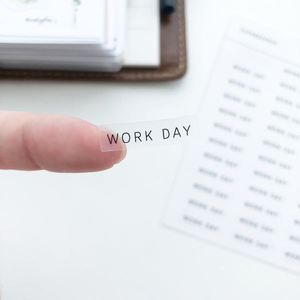 Work Day Clear Stickers - PapergeekCo